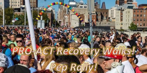 PRO-ACT Recovery Walks! PEP RALLY