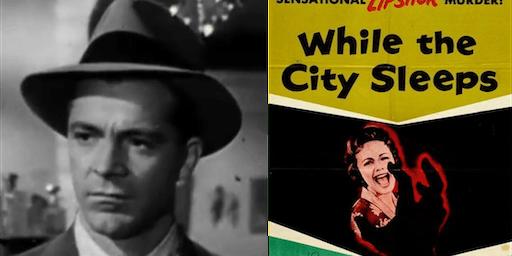 Cinemalit: While the City Sleeps (1956)
