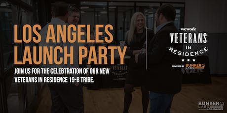 LA Launch Party! WeWork Veterans in Residence Powered by Bunker Labs tickets