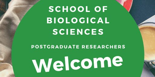 School of Biological Sciences PGR Welcome!