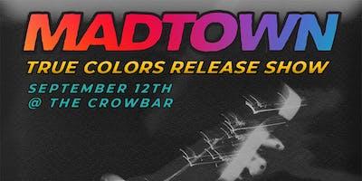 "Madtown ""True Colors"" Album Release Show"