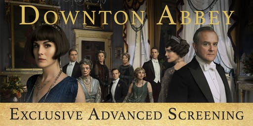 Downton Abbey Exclusive Advanced Screening!