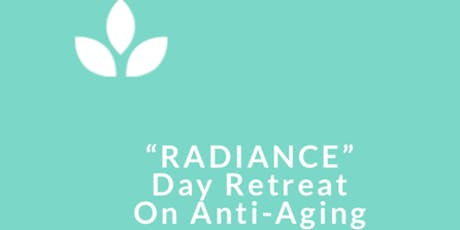 "Yoga & Nutrition Day-Retreat for ""Radiance & Anti-Aging"" tickets"