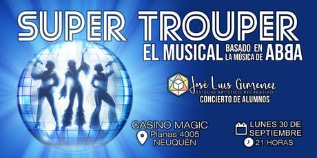 SUPER TROUPER  El Musical con la música de ABBA entradas