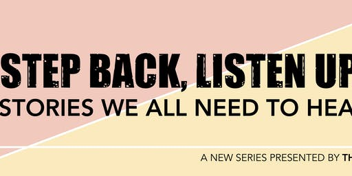 Step Back Listen Up: Stories we all need to hear - Interact Center