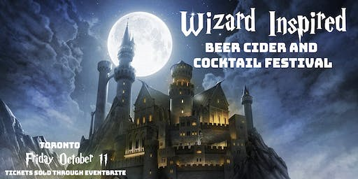 Toronto Wizard Inspired Beer, Cider, and Cocktail Festival