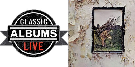 Classic Albums Live - Led Zeppelin 4