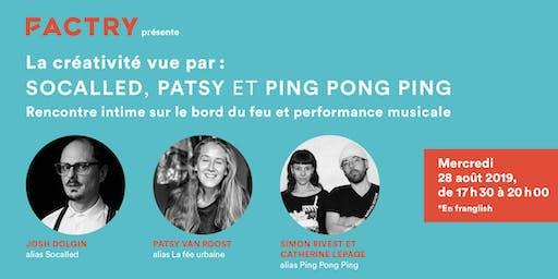 La créativité vue par Socalled, Patsy la fée urbaine et Ping Pong Ping