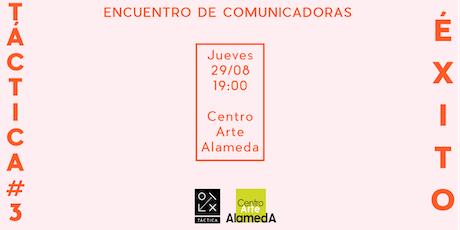 TÁCTICA #3 ÉXITO - Encuentro de comunicadoras estratégicas entradas