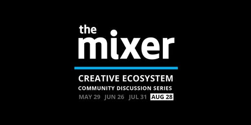 The Mixer: August – Advancing Equity in the Arts – Real Talk!