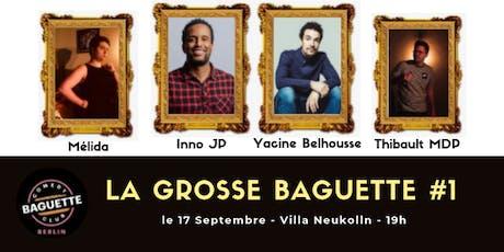La Grosse Baguette #1 tickets