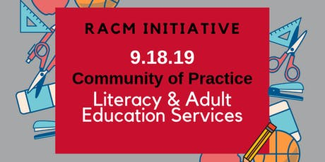 9-18-19 RACM Community of Practice - Literacy & Adult Education Services tickets