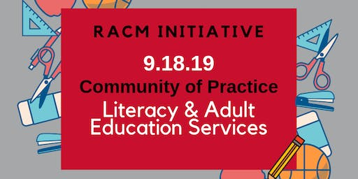 9-18-19 RACM Community of Practice - Literacy & Adult Education Services