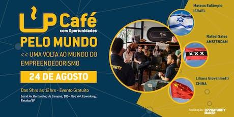 CAFÉ COM OPORTUNIDADES PELO MUNDO tickets