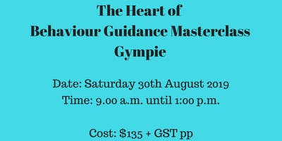 The Heart of Behaviour Guidance Masterclass Gympie