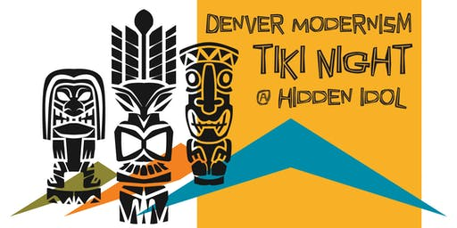 Denver Modernism Tiki Night at Hidden Idol