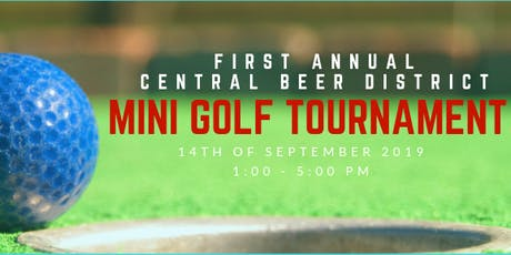 CENTRAL BEER DISTRICT 1st ANNUAL DOWNTOWN MINI GOLF TOURNAMENT tickets