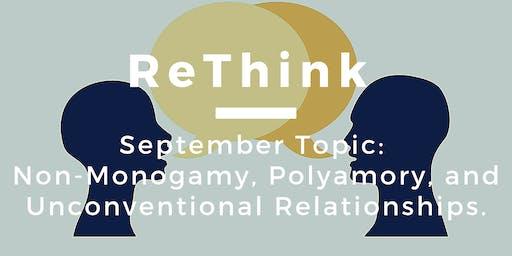 ReThink: Non-Monogamy, Polyamory, and Unconventional Relationships
