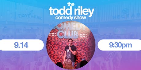 The Todd Riley Comedy Show tickets