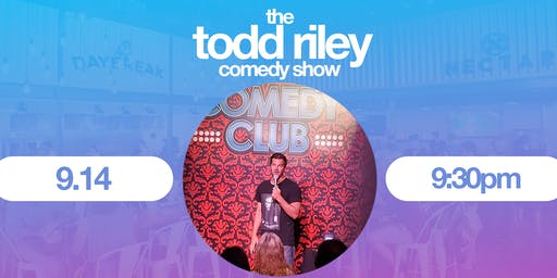 The Todd Riley Comedy Show