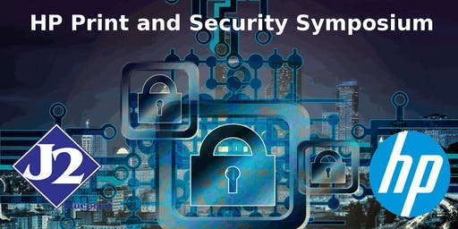 HP Print and Security Symposium Presented by J2 Blueprint Supply Co