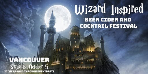 Vancouver Wizard Inspired Beer, Cider, and Cocktail Festival