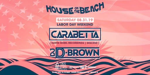 HOUSE ON THE BEACH ft. CARABETTA + DEREK BROWN at Tikki Beach | 8.31.19
