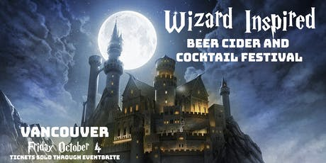 Vancouver Wizard Inspired Beer, Cider, and Cocktail Festival tickets