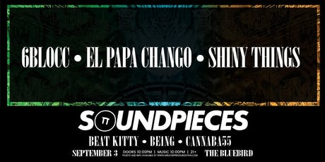 6Blocc, El Papa Chango, Shiny Things [Soundpieces] at Bluebird tickets