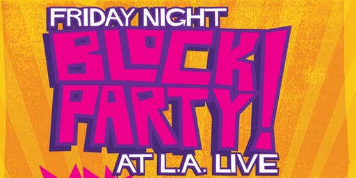 Friday Night Block Party Presented by Absolut