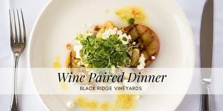 Wine Paired Dinner at Black Ridge Vineyards tickets