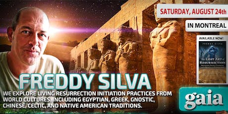 ANCIENT MYSTERIES : THE LOST ART OF RESURECTION - With Freddy Silva, best-selling author and a leading researcher of ancient civilizations. tickets