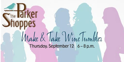 """Make & Take Wine/Drink Tumbler into your """"go to"""" cup (Part of Girls Night Out)"""