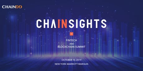 CHAINSIGHTS 2019 Fintech and Blockchain Summit tickets