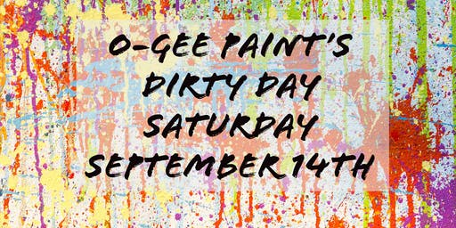 O-Gee Paint's Dirty Day