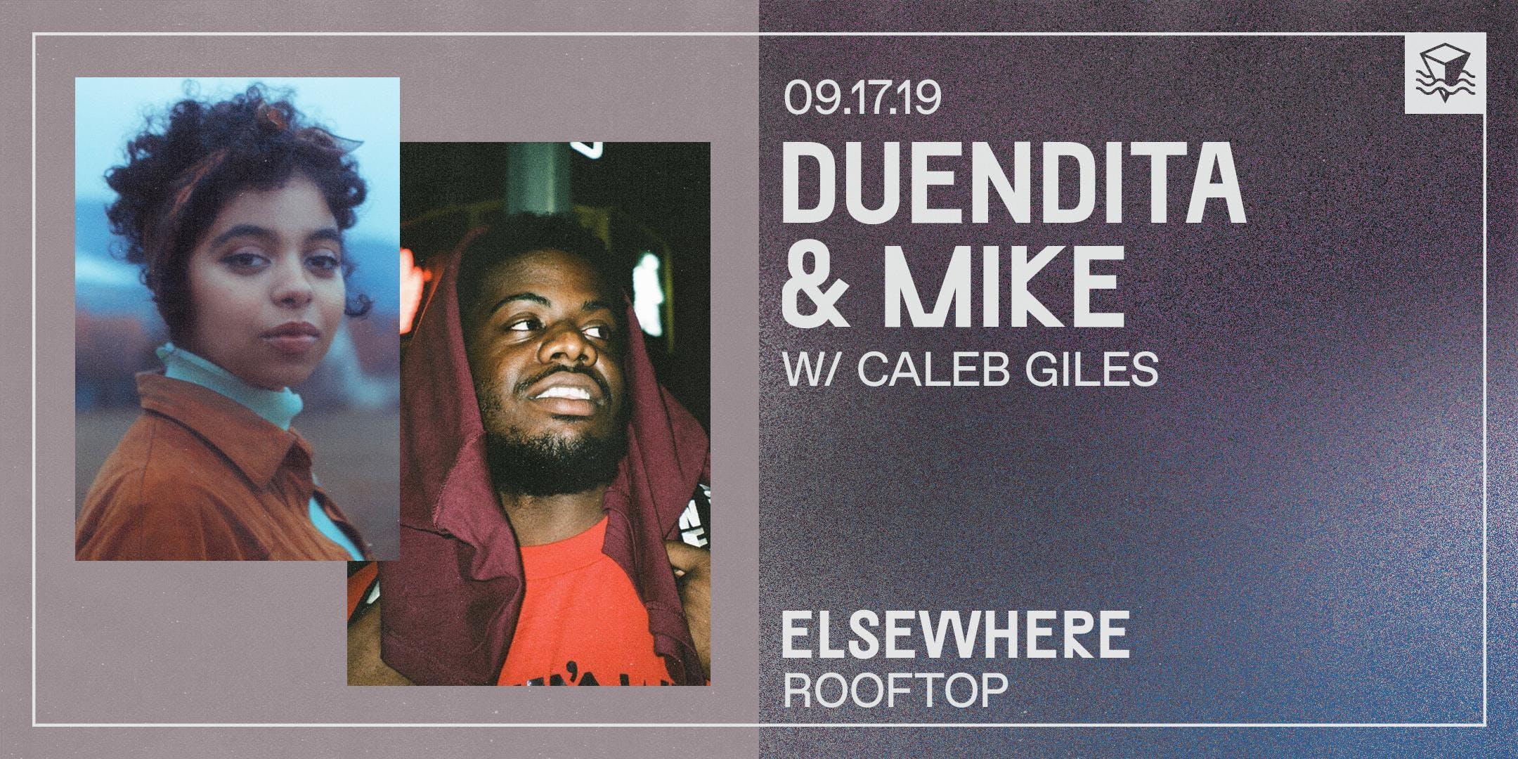 duendita & MIKE w/ Caleb Giles
