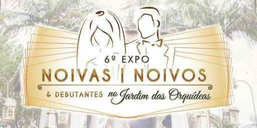 6ª EXPO Noivas Noivos e Debutantes no Jardim das Orquídeas