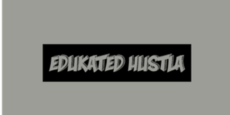 Edukated Hustla™: College Readiness Information Session hosted by: Robert D. Jackson tickets