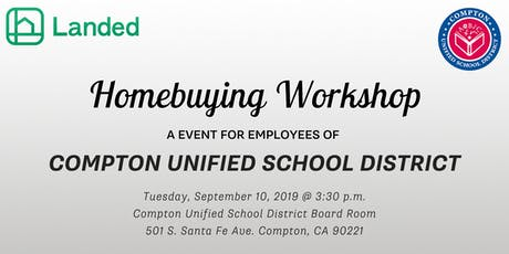 CALIFORNIA: Landed Homebuying Workshop - Compton Unified School District tickets