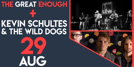 The Great Enough + Kevin Schultes and the Wild Dogs tickets