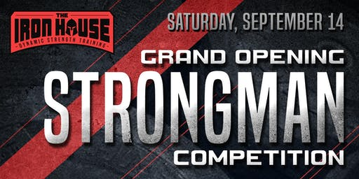 Iron House Grand Opening Strongman Competition