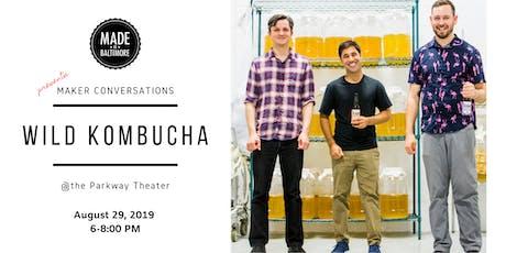 Maker Conversation with Wild Kombucha tickets