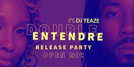 Double Entendre Showcase Open Mic ft. DJ Teaze tickets