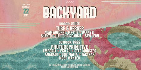 Backyard w/ Tube & Berger and PHUTUREPRIMITIVE tickets