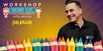 Workshop Educando Filhos Emocionalmente Inteligentes - Salvador