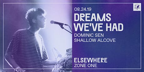 Dreams We've Had @ Elsewhere (Zone One) tickets