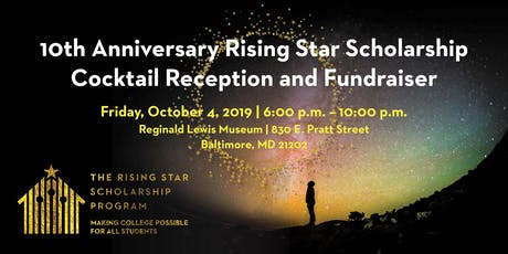 Rising Star Scholarship 10th Anniversary Cocktail Reception & Fundraiser tickets