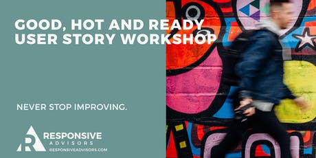 Good, Hot and Ready: User Story Workshop - Chicago  tickets