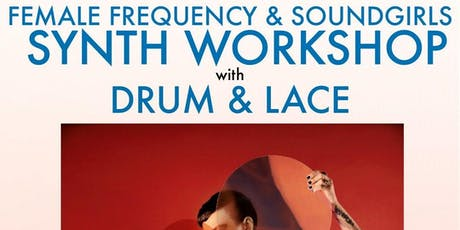 Synth Workshop presented by Soundgirls and Female Frequency tickets