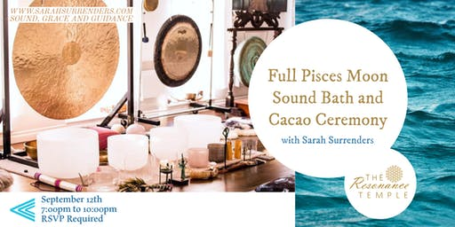Full Pisces Moon Sound Bath & Cacao Ceremony